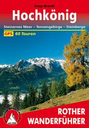 Traumgipfel - Buchtipp mit 60 Touren: Rother Wanderführer »Hochkönig – Steinernes Meer - Tennengebirge - Steinberge«