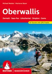Buchtipp zu Traumgipfeln und -touren der Schweizer Alpen: Rother Wanderführer »Oberwallis – Zermatt - Saas-Fee - Lötschental - Simplon - Goms«