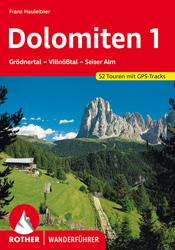 Traumgipfel und spannende Bergtouren in den Dolomiten findet man im Rother Wanderführer »Dolomiten 1 – Grödnertal - Villnößtal - Seiser Alm«.  Ein Buchtipp!