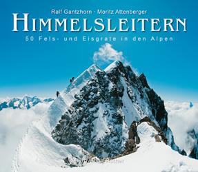 Buchtipp Himmelsleitern, 50 Fels- und Eisgrate der Alpen