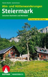 Buchtipp: Rother Wanderbuch »Alm- und Hüttenwanderungen Steiermark« mit 50 ausgewählten Wanderungen