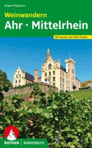 Buchtipp: Das Rother Wanderbuch »Weinwandern Ahr – Mittelrhein«