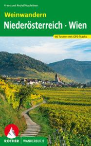 Genusswandern: Tourentipps im Rother Wanderbuch »Weinwandern Niederösterreich – Wien«