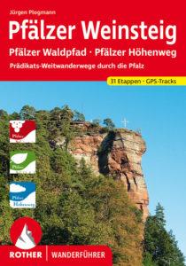 """Buchtipp für das Genusswandern: der Rother Wanderführer """"Pfälzer Weinsteig"""" mit Pfälzer Waldpfad und Pfälzer Höhenweg"""